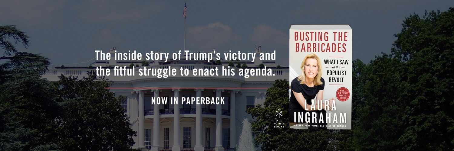 Busting The Barricades, by Laura Ingraham | The inside story of Trump's victory and the fitful struggle to enact his agenda.