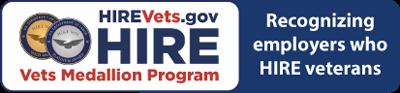 HIREVets.gov HIRE Vets Medallion Program - Recognizing employers who HIRE veterans