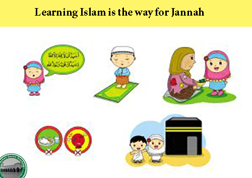 Learning Islam is the way for Jannah