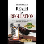 Mary Ruwart –Author of Death By Regulation: How We Were Robbed of a Golden Age of Health
