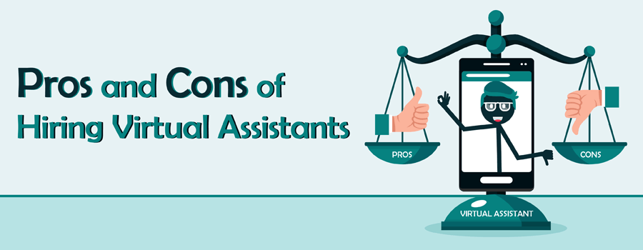 Pros Cons of Hiring Virtual Assistant