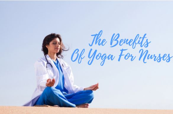 The benefits of yoga for nurses
