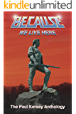 Because We Live Here: The Paul Kersey Anthology