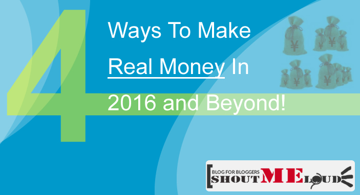 4 Proven Ways To Make Real Money Online In 2016
