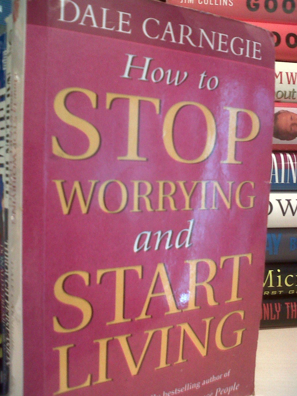 How to Stop Worrying and Start Living Dale Carnegie