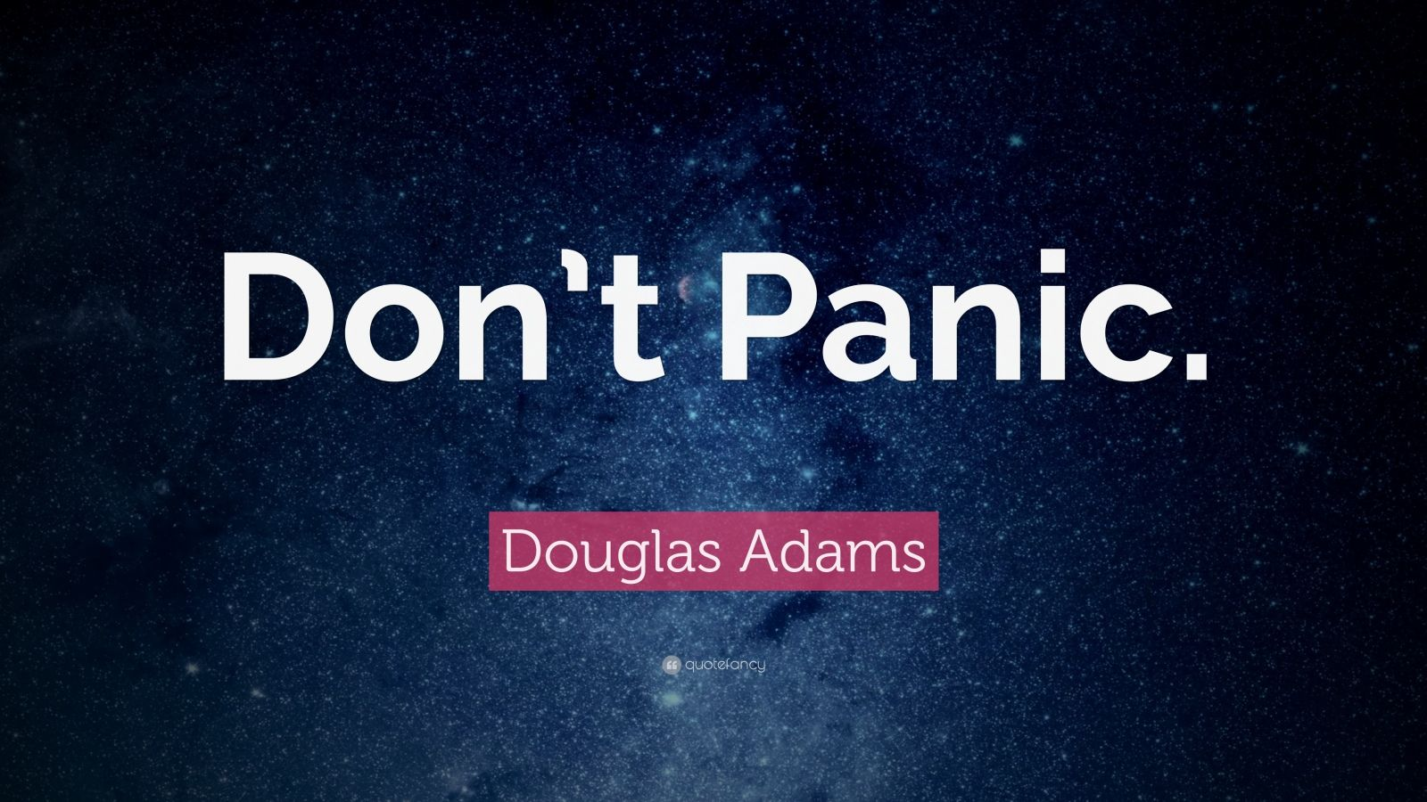 Don't Panic Douglas Adams Quote