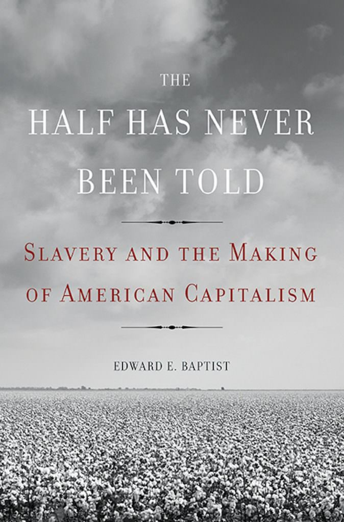 the-half-has-never-been-told-slavery-and-the-making-of-american-capitalism-books-about-slavery-nonfiction