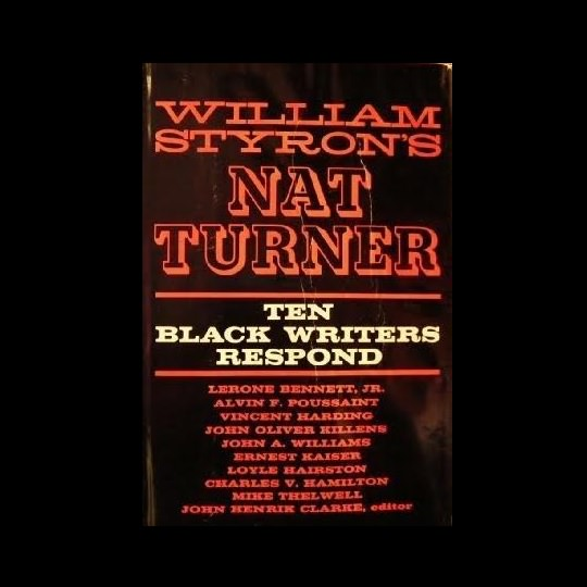 william-styrons-nat-turner-ten-black-writers-respond-books-about-slavery-nonfiction