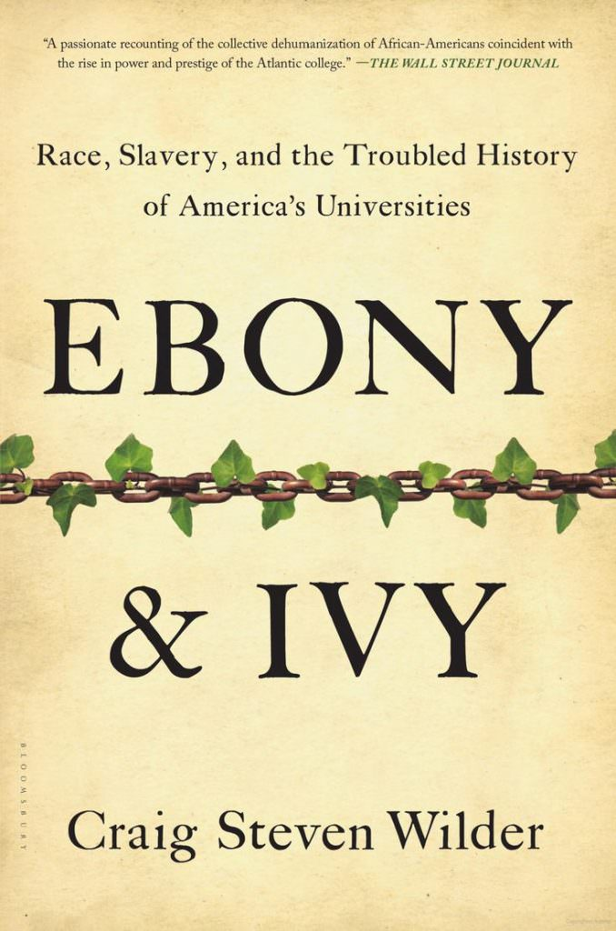 ebony-and-ivy-race-slavery-and-the-troubled-history-of-americas-universities-books-about-slavery-nonfiction