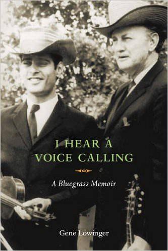 i-hear-a-voice-calling-a-bluegrass-memoir-books-about-bluegrass-music