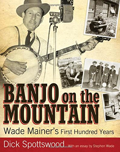 banjo-on-the-mountain-wade-mainers-first-100-years-books-about-bluegrass-music