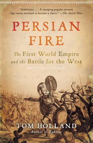 persian-fire-the-first-world-empire-and-the-battle-for-the-west-books-about-wars-throughout-history