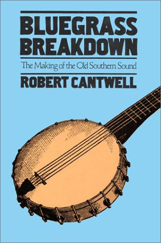 bluegrass-breakdown-the-making-of-the-old-southern-sound-books-about-bluegrass-music