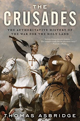 the-crusades-the-authoritative-history-of-the-war-for-the-holy-land-books-about-wars-throughout-history