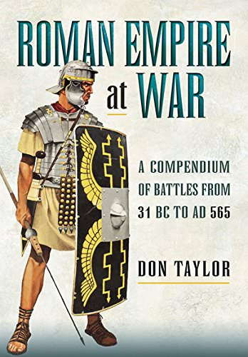 roman-empire-at-war-a-compendium-of-roman-battles-from-31-b-c-to-a-d-books-about-wars-throughout-history