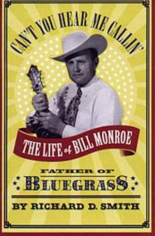cant-you-hear-me-callin-the-life-of-bill-monroe-father-of-bluegrass-books-about-bluegrass-music