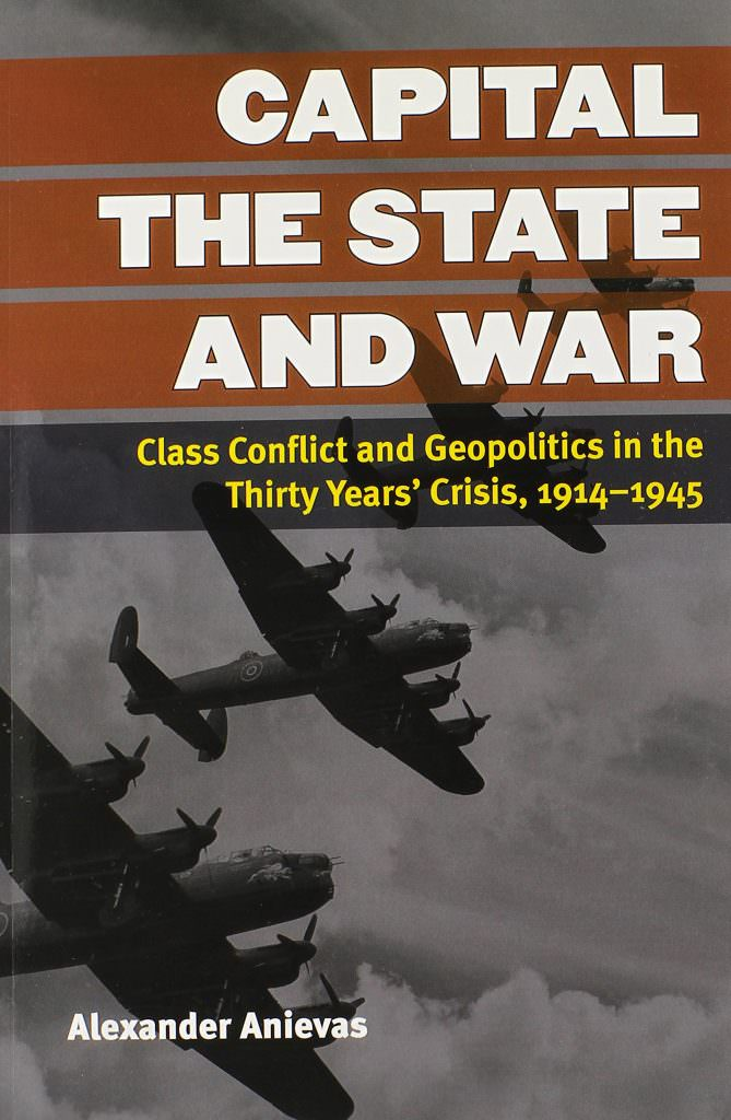 capital-the-state-and-war-class-conflict-and-geopolitics-in-the-thirty-years-crisis-1914-1945-books-about-wars-throughout-history