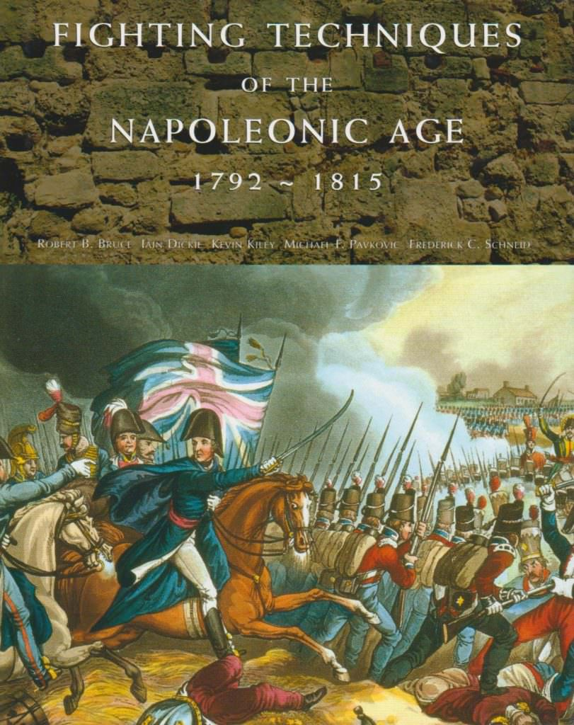 fighting-techniques-of-the-napoleonic-age-1792-1815-books-about-wars-throughout-history