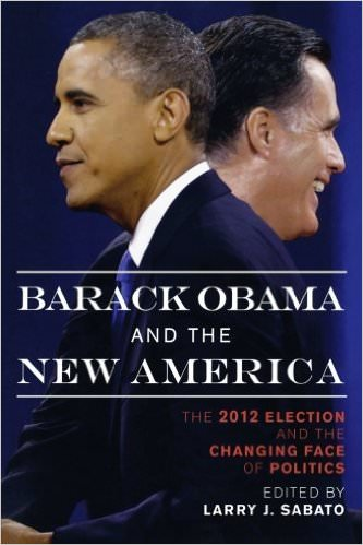 barack-obama-and-the-new-america-the-2012-election-and-the-changing-face-of-politics-books-about-barack-obama