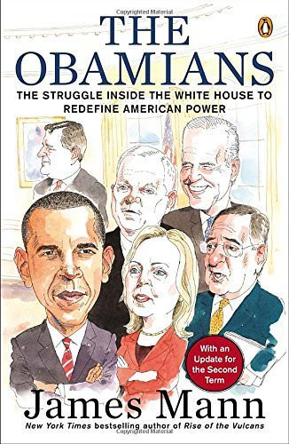 the-obamians-the-struggle-inside-the-white-house-to-redefine-american-power