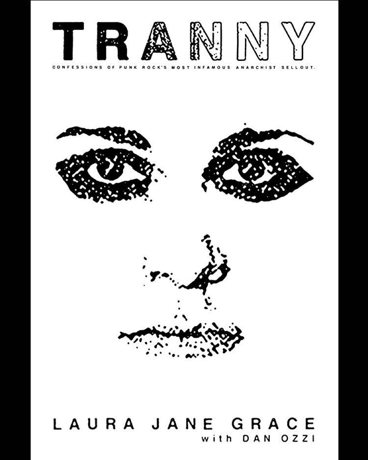 tranny-confessions-of-punk-rocks-most-infamous-anarchist-sellout-great-rock-memoirs