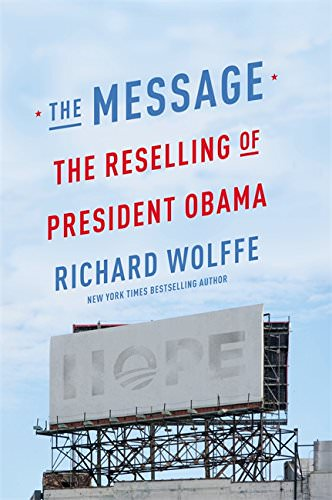 the-message-the-reselling-of-president-obama-books-about-barack-obama