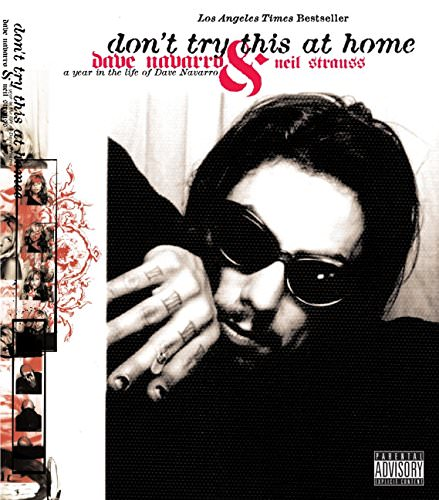 dont-try-this-at-home-a-year-in-the-life-of-dave-navarro-great-rock-memoirs