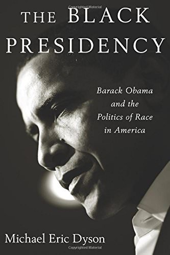 the-black-presidency-barack-obama-and-the-politics-of-race-in-america-books-about-barack-obama