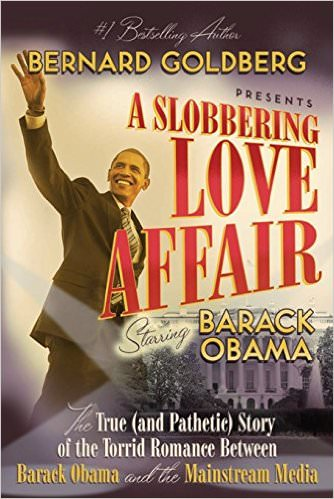 a-slobbering-love-affair-the-true-and-pathetic-story-of-the-torrid-romance-between-barack-obama-and-the-mainstream-media-books-about-barack-obama