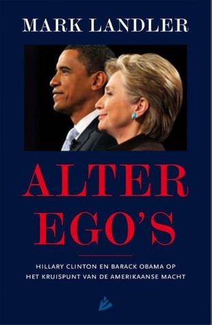alter-egos-hillary-clinton-barack-obama-and-the-twilight-struggle-over-american-power-books-about-barack-obama