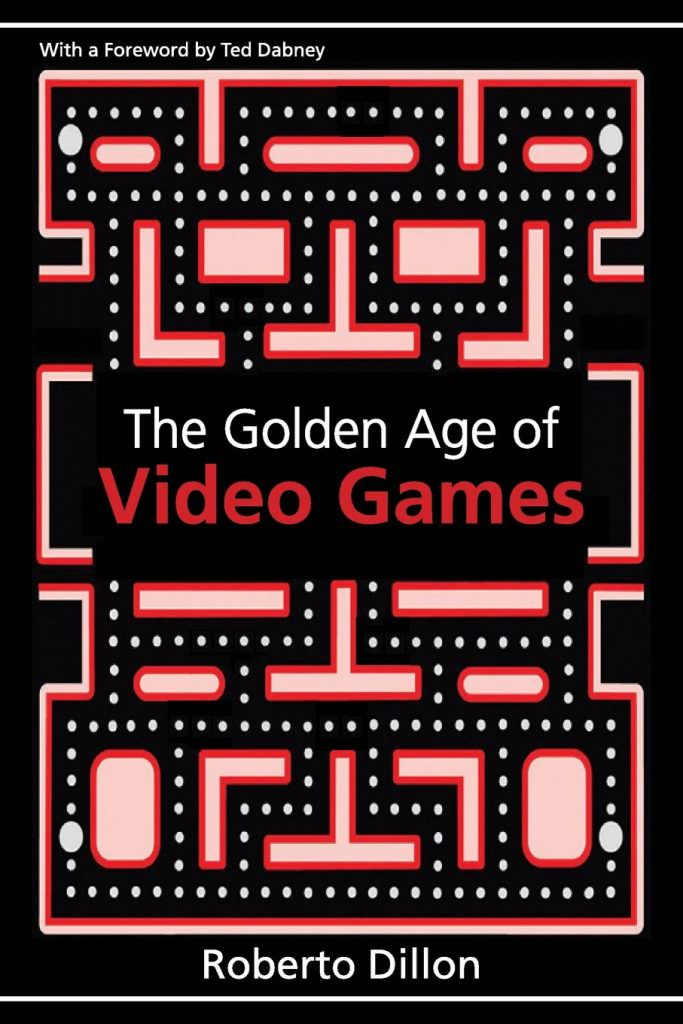 the-golden-age-of-video-games-roberto-dillon-books-about-computer