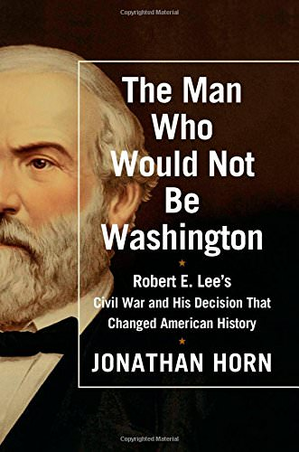 the-man-who-would-not-be-washington-books-about-ulysses-grant-robert-lee