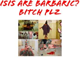 The isis are barbaric? by Jejejeje823