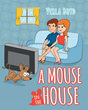 """Verla Boyd's New Book """"A Mouse in the House"""" is a Thrilling Adventure that the Reader Embarks on to Find a Mouse that is Hiding in a House"""
