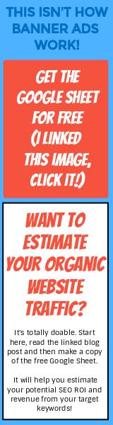Estimate your organic traffic.