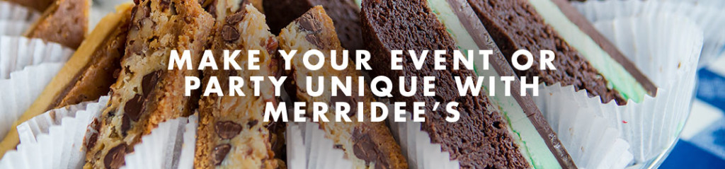 Make your event or party unique with Merridee's.