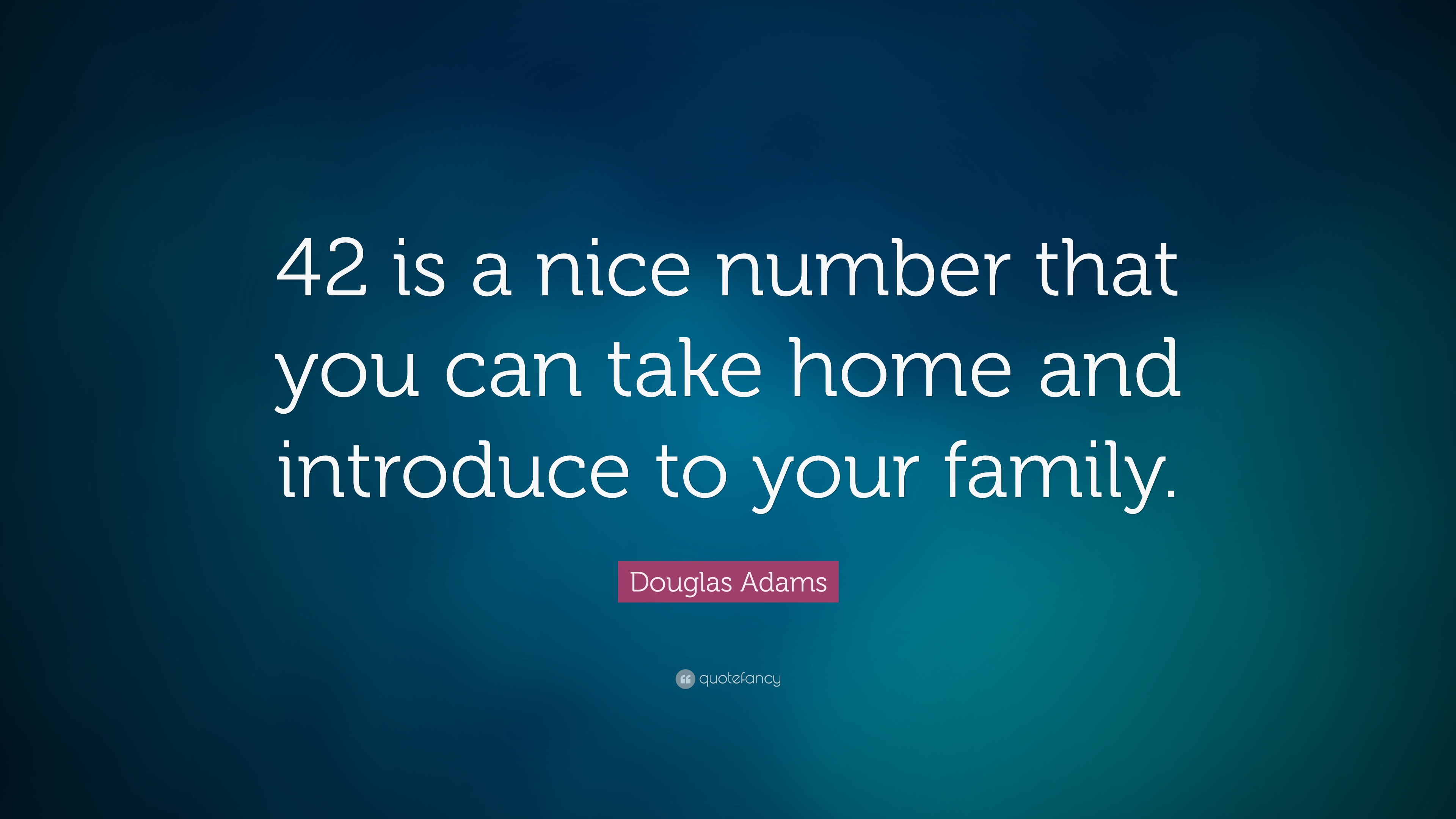 Douglas Adams 42 Quote