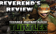 TMNT: Out of the Shadows – The Reverend's Review