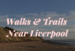 walks near liverpool