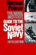 The Naval Institute Guide to the Soviet Navy