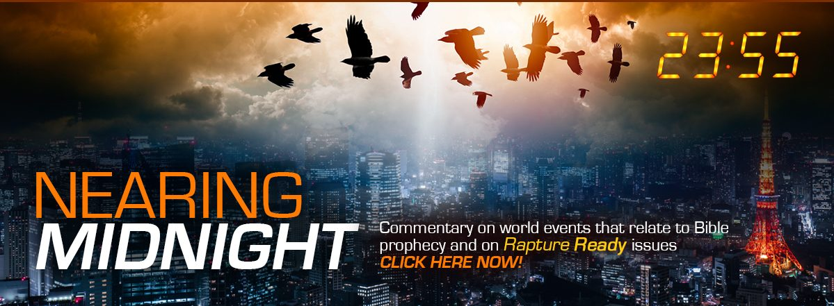 Is Jesus coming like a thief in the night? We are nearing midnight. Read this week's commentary about end time related events happening now!