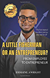 A LITTLE FISHERMAN OR AN ENTREPRENEUR?: FROM EMPLOYEE TO ENTREPRENEUR
