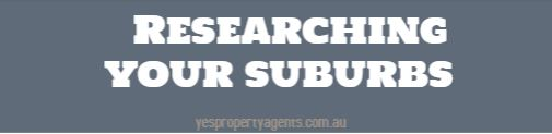 Researching your suburbs