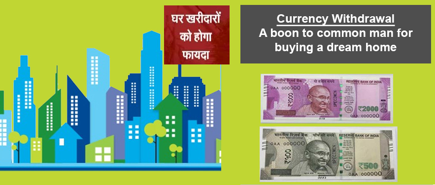 Currency Withdrawal - A boon to common man for buying a dream home