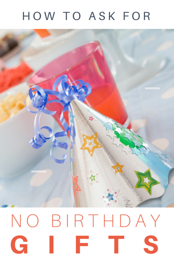 How to ask for no gifts please at a child's birthday party. Tips for parents who don't want guests to bring gifts to a child's birthday party.