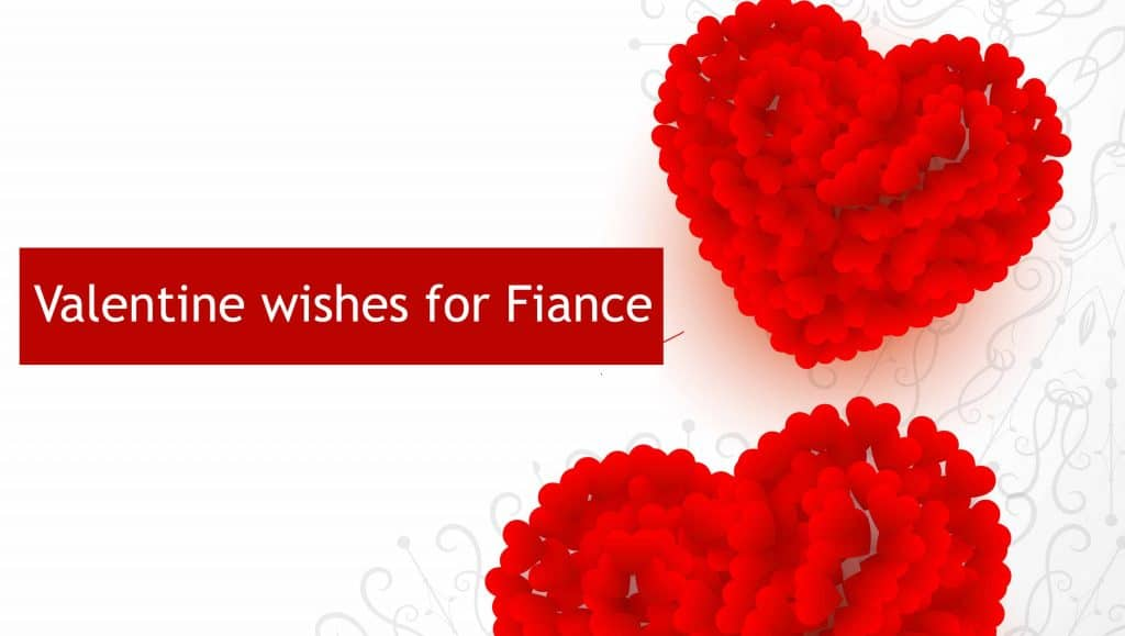 happy valentine's day wishes for fiance