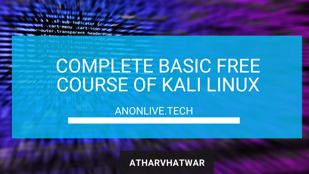 Complete Basic Free Course Of Kali Linux