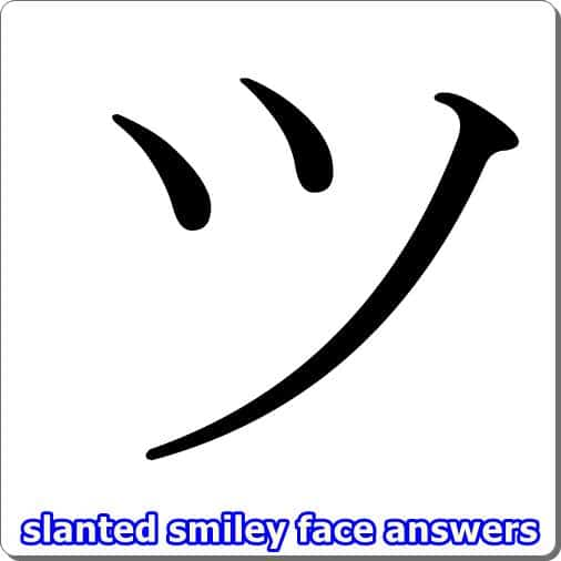 slanted smiley face answers