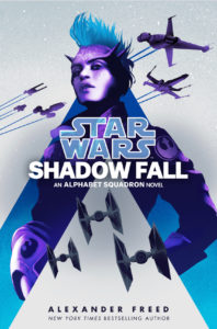 Alphabet Squadron: Shadow Fall by Alexander M. Freed