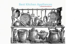 Best Kitchen Appliances Ever For Healthy Eating with Easy Cooking
